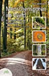 Menschenspuren im Wald: Ein Waldf�hre...