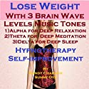Lose Weight with Three Brainwave Music Recordings: Alpha, Theta, Delta -for Three Different Sessions  by Randy Charach, Sunny Oye Narrated by Randy Charach
