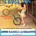 L Is for Lion: An Italian Bronx Butch...