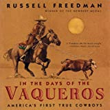 In the Days of the Vaqueros (0547133650) by Freedman, Russell