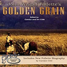 John Wright Follette's Golden Grain: Signpost Series, Volume 2 (       UNABRIDGED) by John Wright Follette Narrated by John Dzwonkowski