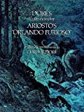 "Dore's Illustrations for Ariosto's ""Orlando Furioso"": A Selection of 208 Illustrations"