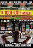 img - for The Hood Health Handbook: A Practical Guide to Health and Wellness in the Urban Community (Volume One) book / textbook / text book