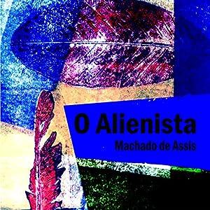 O Alienista [The Alienist] Audiobook