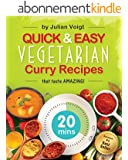 Quick & Easy Vegetarian Curry Recipes: That Taste Amazing (English Edition)