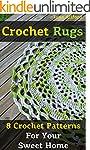 Crochet Rugs: 8 Crochet Patterns For...