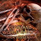 Love and World Eaters: Short Story | [Nick Wisseman]