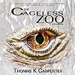 The Cageless Zoo | Thomas K. Carpenter