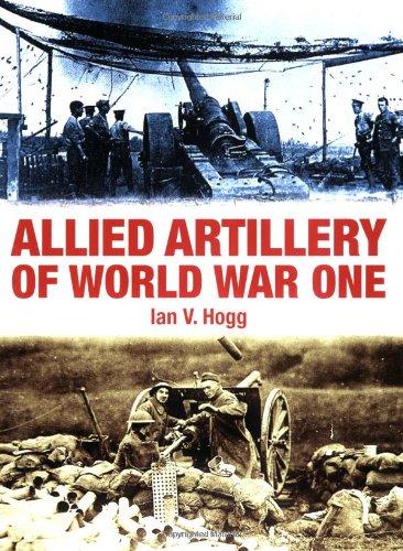 Allied Artillery of World War One, Hogg, Ian V