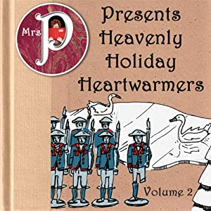 Mrs. P Presents Heavenly Holiday Heartwarmers, Vol. 2 Audiobook