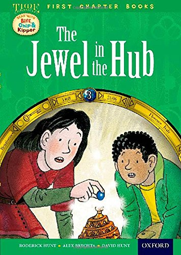 Oxford Reading Tree Read with Biff, Chip and Kipper: Level 11 First Chapter Books: The Jewel in the Hub (Time First Chapter Books)