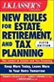 JK Lasser's Rules for Estate, Retirement, and Tax Planning