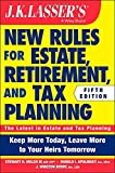 img - for JK Lasser's New Rules for Estate, Retirement, and Tax Planning book / textbook / text book