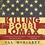 Killing Bobbi Lomax: Wonderland Quartet, Book 1 | Cal Moriarty