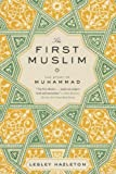 img - for The First Muslim: The Story of Muhammad book / textbook / text book