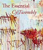 img - for By Laszlo Glozer The Essential Cy Twombly [Hardcover] book / textbook / text book