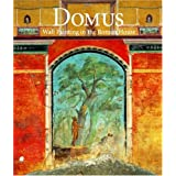 Domus: Wall Painting in the Roman House (Getty Trust Publications: J. Paul Getty Museum) ~ Donatella Mazzoleni