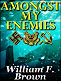 img - for Amongst My Enemies: A Cold-War Thriller book / textbook / text book
