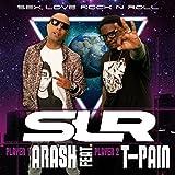 Arash Feat. T-Pain: Sex Love Rock N Roll (SLR)