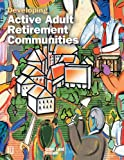 Developing Active Adult Retirement Communities (Uli on the Future)