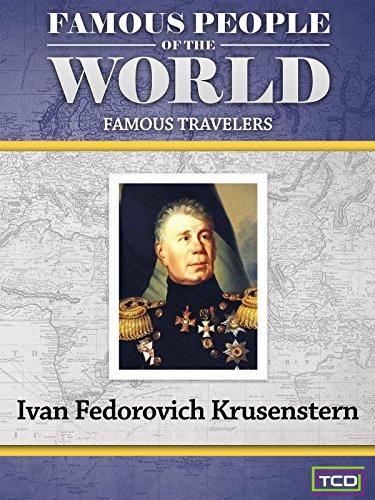 Famous People of the World - Famous Travelers - Ivan Federovich Krusenstern