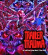 Trailer Trauma [Blu-ray]