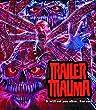Trailer Trauma [Blu-ray]