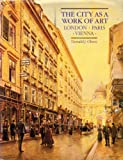 Donald J. Olsen The City as a Work of Art: London, Paris, Vienna