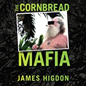 The Cornbread Mafia: A Homegrown Syndicate's Code of Silence and the Biggest Marijuana Bust in American History | [James Higdon]