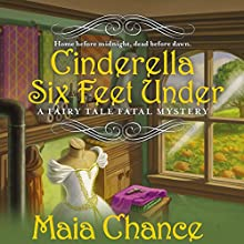 Cinderella Six Feet Under Audiobook by Maia Chance Narrated by Tanya Eby