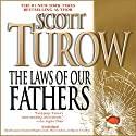 The Laws of Our Fathers Audiobook by Scott Turow Narrated by Dion Graham, Kevin T. Collins, Orlagh Cassidy, Jay Snyder