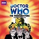 Doctor Who: The Three Doctors (       UNABRIDGED) by Terrance Dicks Narrated by Katy Manning