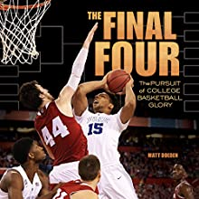 The Final Four: The Pursuit of College Basketball Glory Audiobook by Matt Doeden Narrated by  Book Buddy Digital Media