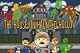 The House on Haunted Hollow