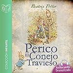 El cuento de Perico el conejo travieso [The Tale of the Mischievous Peter Rabbit] | Beatrix Potter