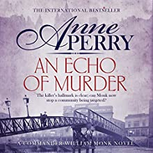 An Echo of Murder: William Monk Mystery, Book 23 Audiobook by Anne Perry Narrated by Deirdra Whelan