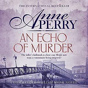 An Echo of Murder: William Monk Mystery, Book 23 Hörbuch von Anne Perry Gesprochen von: Deirdra Whelan