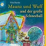 Maunz und Wuff und der große Schneeball | Timo Parvela