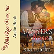 Sawyer's Rose: The McCades Of Cheyenne, Book 1 | [Kim Turner]