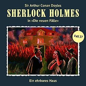 Ein ehrbares Haus (Sherlock Holmes - Die neuen Fälle 27) Hörspiel