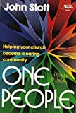 One people: Helping your church become a caring community (0800750993) by Stott, John R. W