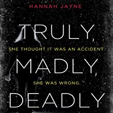 Truly, Madly, Deadly Audiobook by Hannah Jayne Narrated by Erica Sullivan
