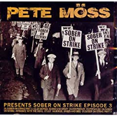 Pete Möss Presents Sober On Strike Episode 3