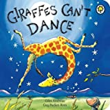 Giraffes Can't Dance by Andreae. Giles ( 2008 ) Board book