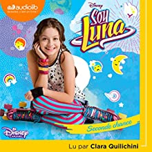 Seconde chance (Soy Luna 2) | Livre audio Auteur(s) :  Walt Disney Narrateur(s) : Clara Quilichini