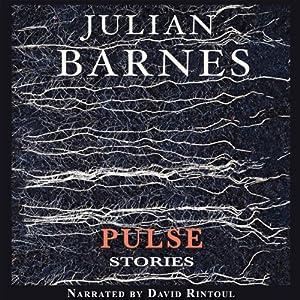 Pulse: Stories | [Julian Barnes]