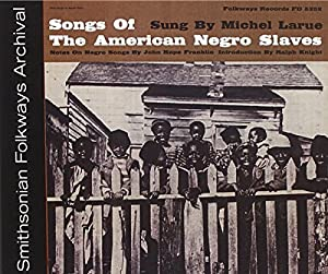 Songs of the American Negro Slaves