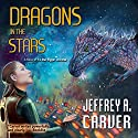 Dragons in the Stars: Star Rigger, Book 2 (       UNABRIDGED) by Jeffrey A. Carver Narrated by Mirron Willis