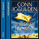 Bones of the Hills (       UNABRIDGED) by Conn Iggulden Narrated by Rupert Farley
