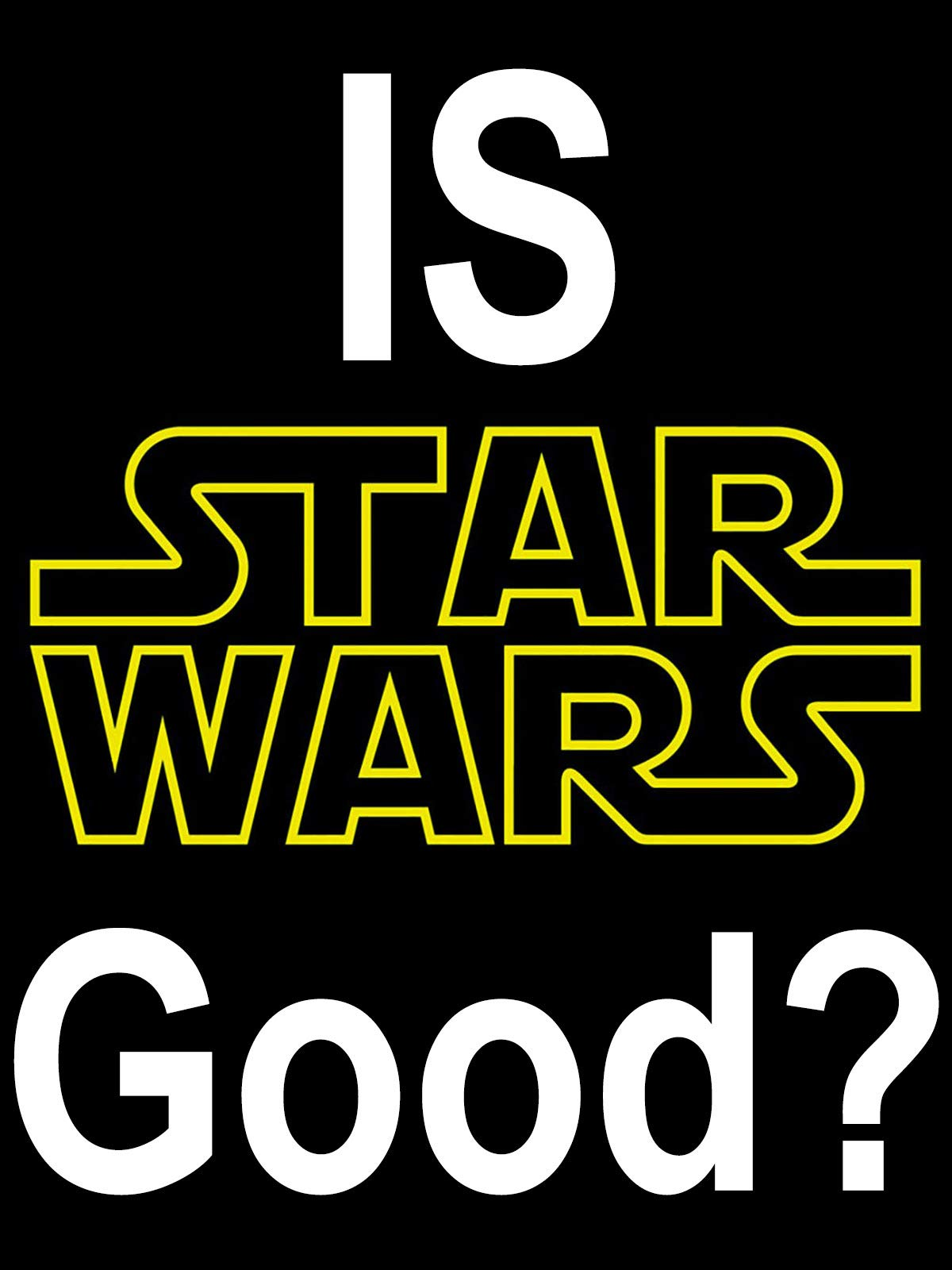 Is Star Wars Good? on Amazon Prime Instant Video UK
